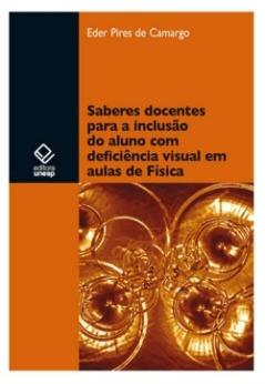 """Capa do livro """"Saberes docentes para a inclusão do aluno com deficiência visual em aulas de Física"""", de Eder Pires de Camargo"""