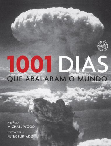 1001 Dias que Abalaram o Mundo / Divulgação