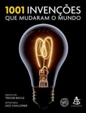 1001 Invenções que Mudaram o Mundo / Divulgação