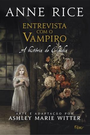 Capa 'Entrevista com o Vampiro: a História de Claudia'/Divulgação Editora Rocco