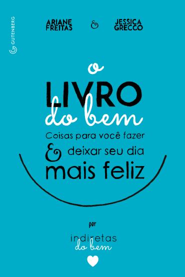 'O Livro do Bem - Coisas Para Você Fazer e Deixar o Seu Dia Mais Feliz Por Indiretas do Bem' de Ariane Freitas e Jessica Grecco / Divulgação